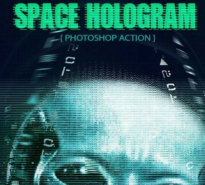 Space Hologram Photoshop Action