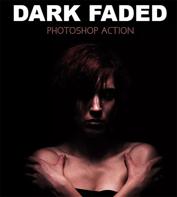 Dark Faded - Photoshop Action