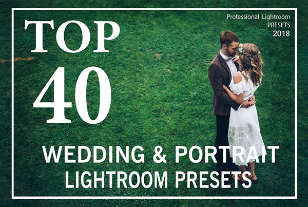 Top 40 Wedding Lightroom Presets