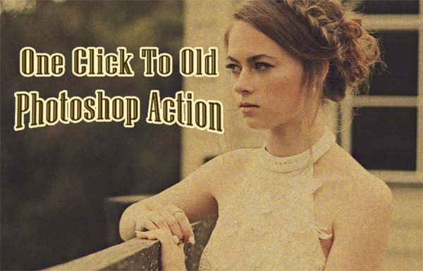 One Click To Old Photoshop Action